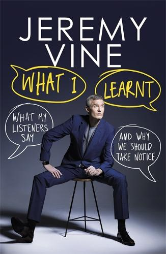 What I Learnt: What My Listeners Say - and Why We Should Take Note (Hardback)