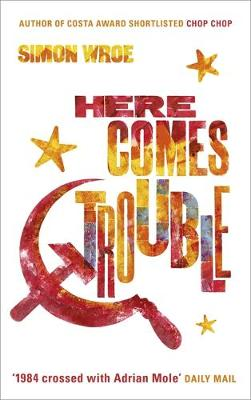 Here Comes Trouble: Shortlisted for the Bollinger Everyman Wodehouse Prize for Comic Fiction (Hardback)