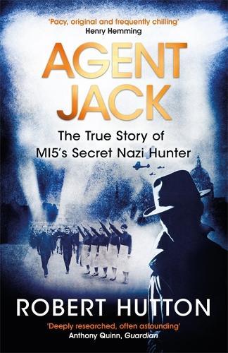 Agent Jack: The True Story of MI5's Secret Nazi Hunter (Paperback)