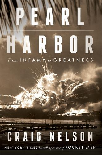 Pearl Harbor: From Infamy to Greatness (Hardback)
