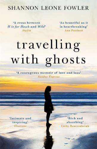 Travelling with Ghosts: An intimate and inspiring journey (Paperback)