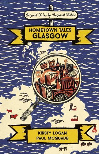 Hometown Tales: Glasgow - Hometown Tales (Hardback)