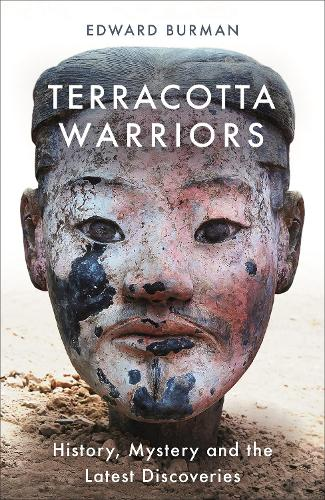 Terracotta Warriors: History, Mystery and the Latest Discoveries (Paperback)