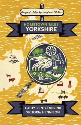 Hometown Tales: Yorkshire - Hometown Tales (Hardback)
