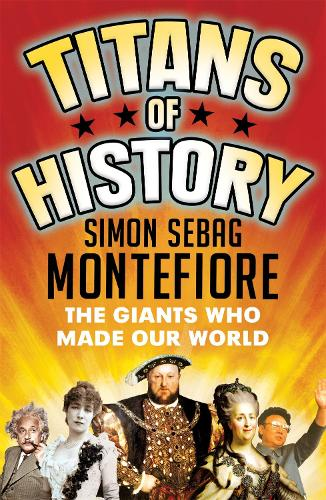 Titans of History: The Giants Who Made Our World (Paperback)