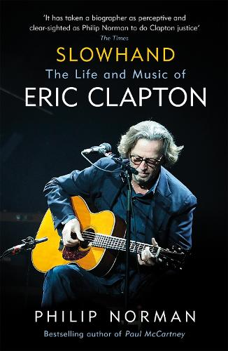 Slowhand: The Life and Music of Eric Clapton (Paperback)