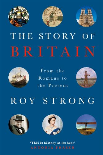 The Story of Britain: From the Romans to the Present (Paperback)