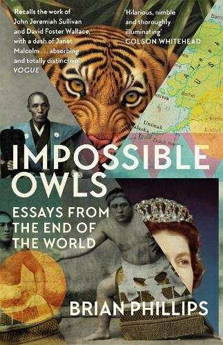 Impossible Owls: Essays from the Ends of the World (Paperback)