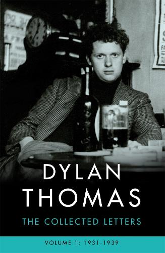 Dylan Thomas: The Collected Letters Volume 1: 1931-1939 (Paperback)