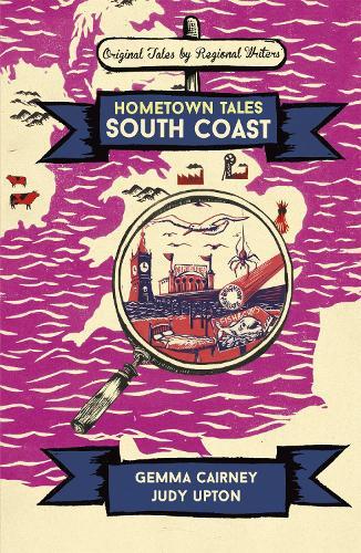 Hometown Tales: South Coast - Hometown Tales (Hardback)