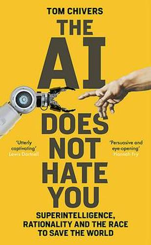 The AI Does Not Hate You: Superintelligence, Rationality and the Race to Save the World (Hardback)