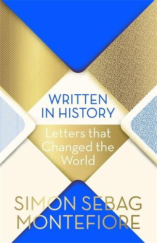 Written in History: Letters that Changed the World (Hardback)