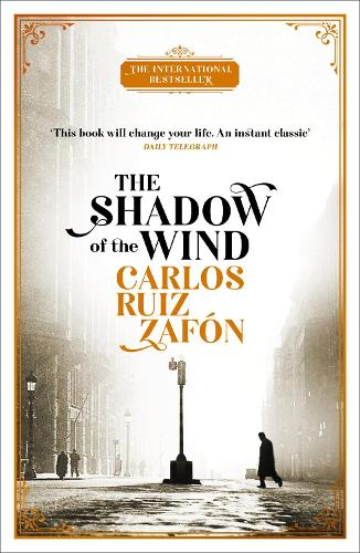 The Shadow of the Wind by Carlos Ruiz Zafon | Waterstones