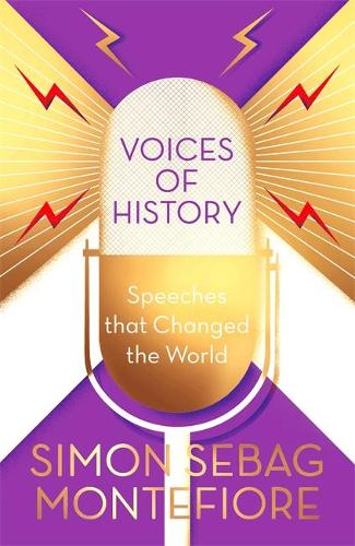 Voices of History: Speeches that Changed the World (Hardback)