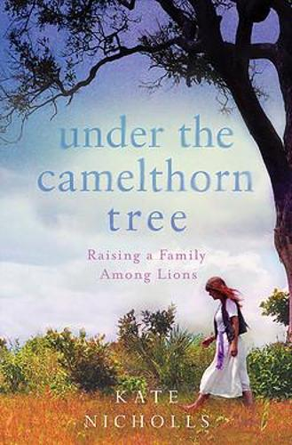 Under the Camelthorn Tree: The Impact of Trauma on One Family (Hardback)