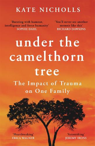Under the Camelthorn Tree: The Impact of Trauma on One Family (Paperback)