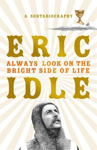 Always Look on the Bright Side of Life: A Sortabiography (Hardback)