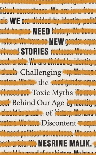 We Need New Stories: Challenging the Toxic Myths Behind Our Age of Discontent (Paperback)