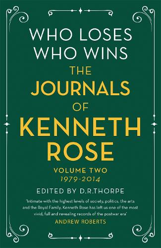 Who Loses, Who Wins: The Journals of Kenneth Rose