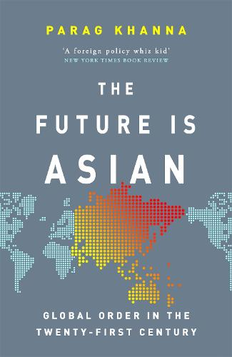 The Future Is Asian: Global Order in the Twenty-first Century (Paperback)