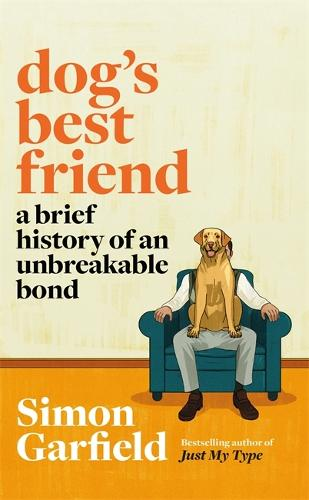 Dog's Best Friend: A Brief History of an Unbreakable Bond (Hardback)