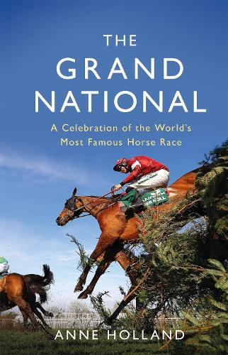 The Grand National: A Celebration of the World's Most Famous Horse Race (Paperback)