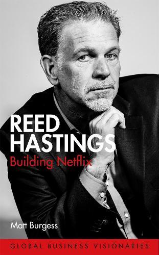 Reed Hastings: Building Netflix (Hardback)