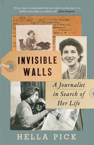 Invisible Walls: A Journalist in Search of Her Life (Hardback)