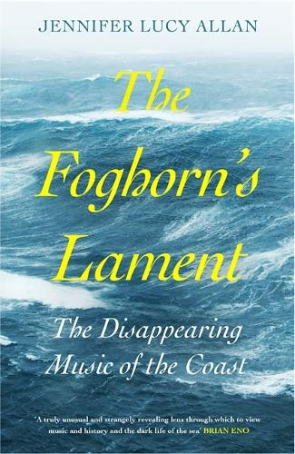 The Foghorn's Lament: The Disappearing Music of the Coast (Hardback)