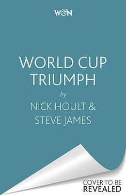 World Cup Triumph: The Inside Account of the England Cricket Team's Victorious Campaign (Hardback)