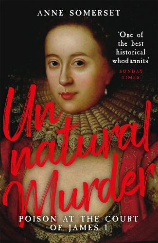 Unnatural Murder: Poison In The Court Of James I (Paperback)