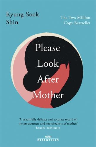 Please Look After Mother by Kyung-Sook Shin   Waterstones