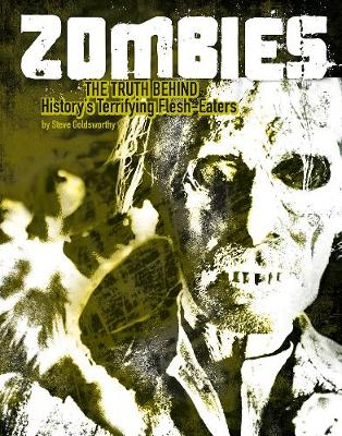 Zombies: The Truth Behind History's Terrifying Flesh-Eaters - Edge Books: Monster Handbooks (Hardback)