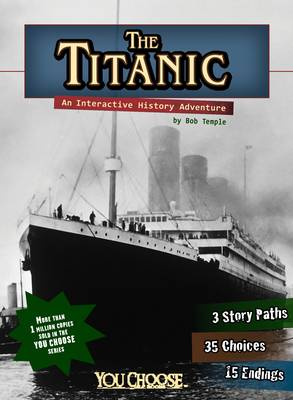 The Titanic - You Choose: You Choose: History (Paperback)