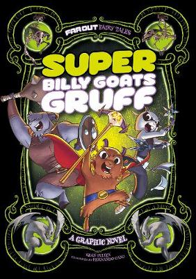 Super Billy Goats Gruff: A Graphic Novel - Far Out Fairy Tales: Far Out Fairy Tales (Paperback)