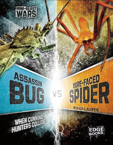 Assassin Bug vs Ogre-Faced Spider: When Cunning Hunters Collide - Edge Books: Mini-beast Wars (Paperback)