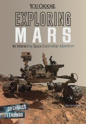 Exploring Mars: An Interactive Space Exploration Adventure - You Choose: You Choose: Space (Paperback)