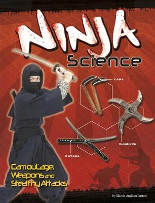 Ninja Science: Camouflage, Weapons and Stealthy Attacks - Edge Books: Warrior Science (Paperback)