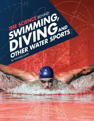 The Science Behind Swimming, Diving and Other Water Sports - Edge Books: Science of the Summer Olympics (Paperback)