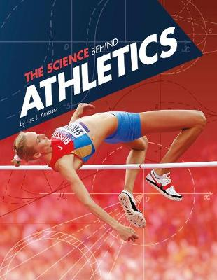 The Science Behind Athletics - Edge Books: Science of the Summer Olympics (Paperback)