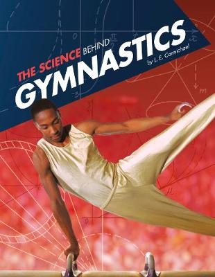 The Science Behind Gymnastics - Edge Books: Science of the Summer Olympics (Paperback)