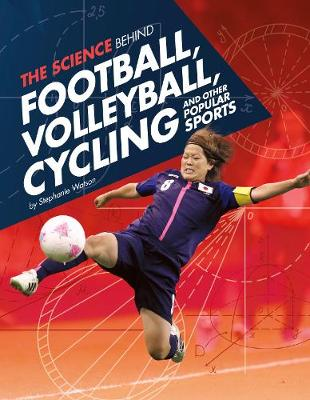 The Science Behind Football, Volleyball, Cycling and Other Popular Sports - Edge Books: Science of the Summer Olympics (Paperback)