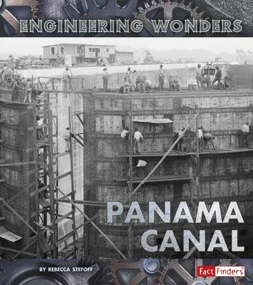 The Panama Canal - Fact Finders: Engineering Wonders (Paperback)