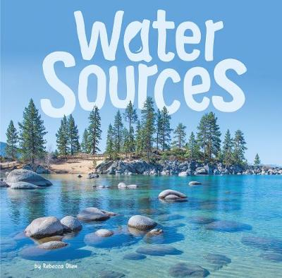 Water Sources - First Facts: Water In Our World (Paperback)