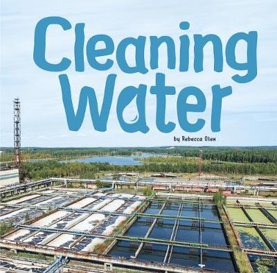 Cleaning Water - First Facts: Water In Our World (Paperback)