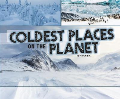 Coldest Places on the Planet - Pebble Plus: Extreme Earth (Paperback)