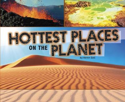 Hottest Places on the Planet - Pebble Plus: Extreme Earth (Paperback)