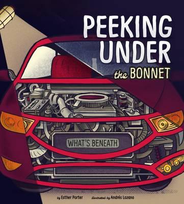 Peeking Under the Bonnet - What's Beneath (Hardback)