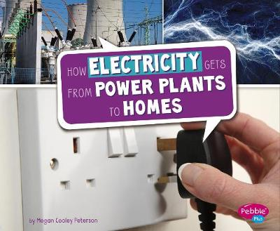 How Electricity Gets from Power Plants to Homes - Pebble Plus: Here to There (Paperback)