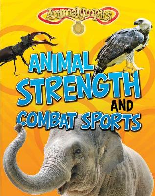 Animal Strength and Combat Sports - Read Me!: Animalympics (Paperback)